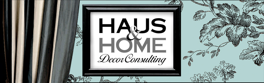 Copyright ©2010 Haus & Home Decor Consulting